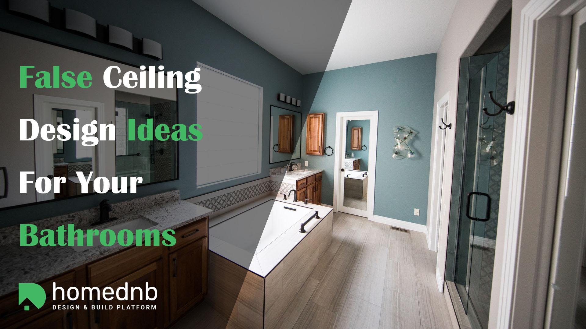 False Ceiling Design Ideas For Your Bathrooms