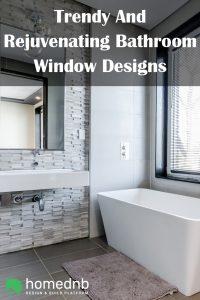 Trendy And Rejuvenating Bathroom Window Designs