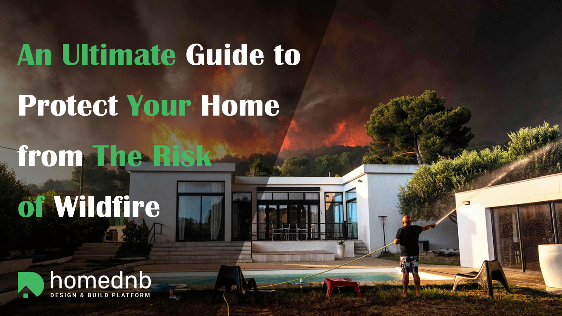 An Ultimate Guide to Protect Your Home from The Risk of Wildfire