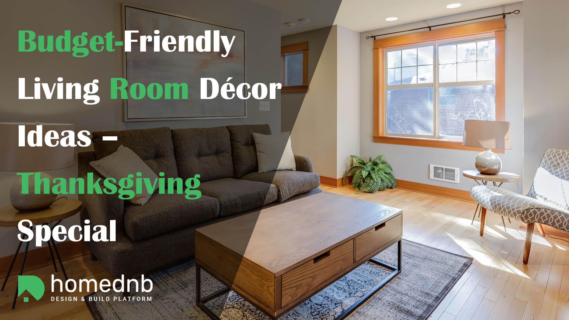 Budget-Friendly Living Room Decor Ideas – Thanksgiving Special