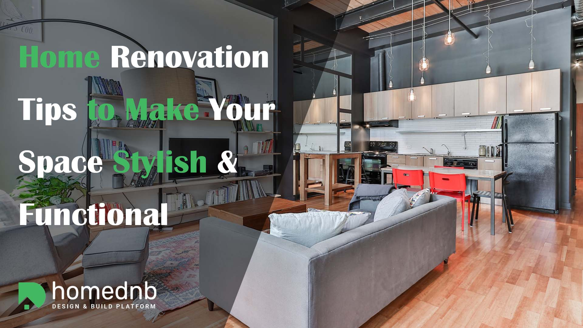 Home Renovation Tips to Make Your Space Stylish & Functional
